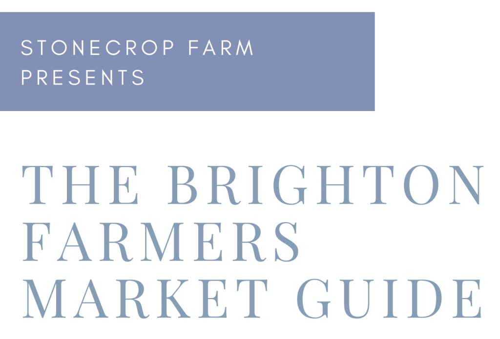 stonecrop farm's the brighton Farmer's Market Guide